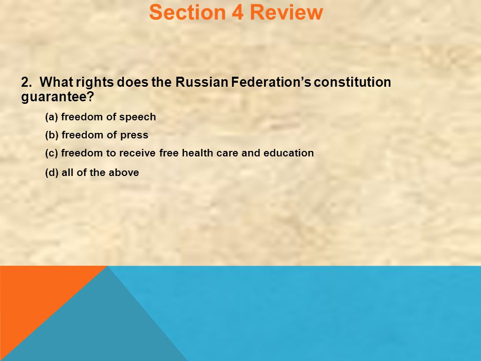 Section 4 Review 2. What rights does the Russian Federation's constitution guarantee (a) freedom of speech.