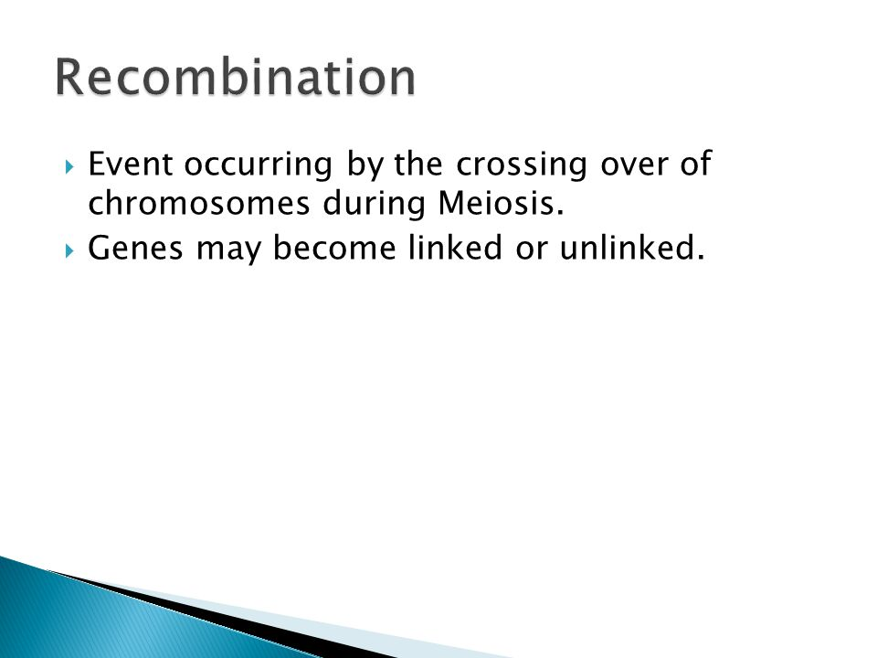 Recombination Event occurring by the crossing over of chromosomes during Meiosis.