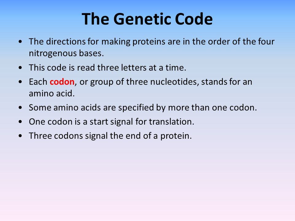 The Genetic Code The directions for making proteins are in the order of the four nitrogenous bases.