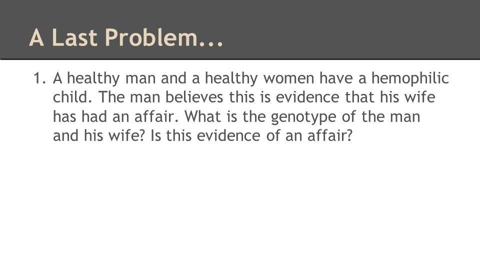 A Last Problem...