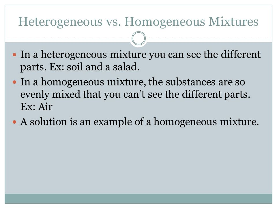 Heterogeneous vs. Homogeneous Mixtures