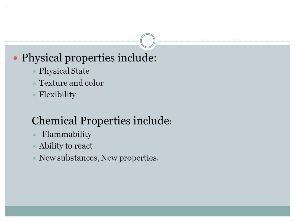 Physical properties include: