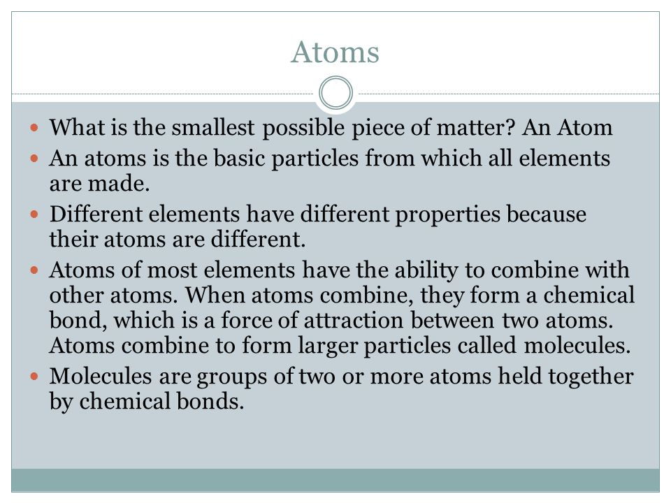Atoms What is the smallest possible piece of matter An Atom