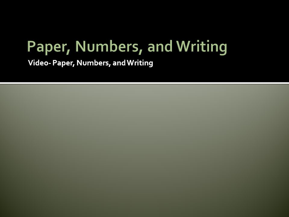 Paper, Numbers, and Writing