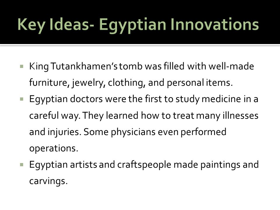 Key Ideas- Egyptian Innovations