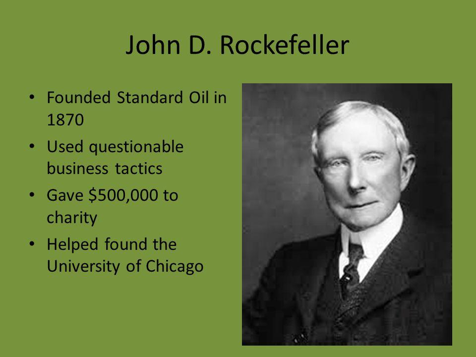 John D. Rockefeller Founded Standard Oil in 1870