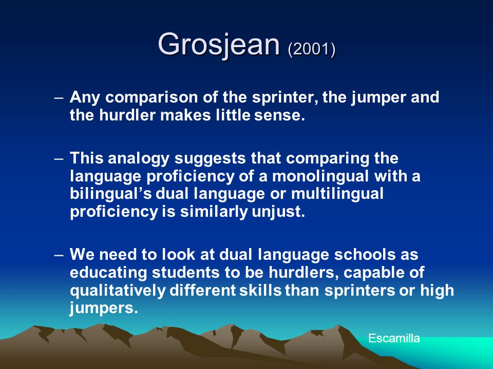 Grosjean (2001) Any comparison of the sprinter, the jumper and the hurdler makes little sense.