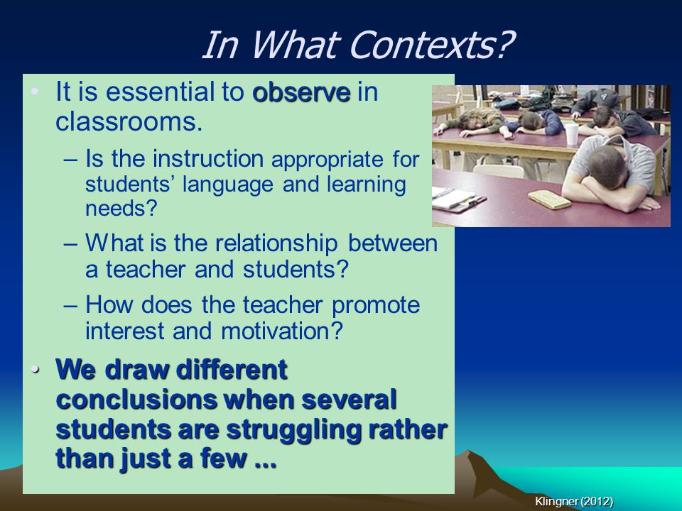 In What Contexts It is essential to observe in classrooms.