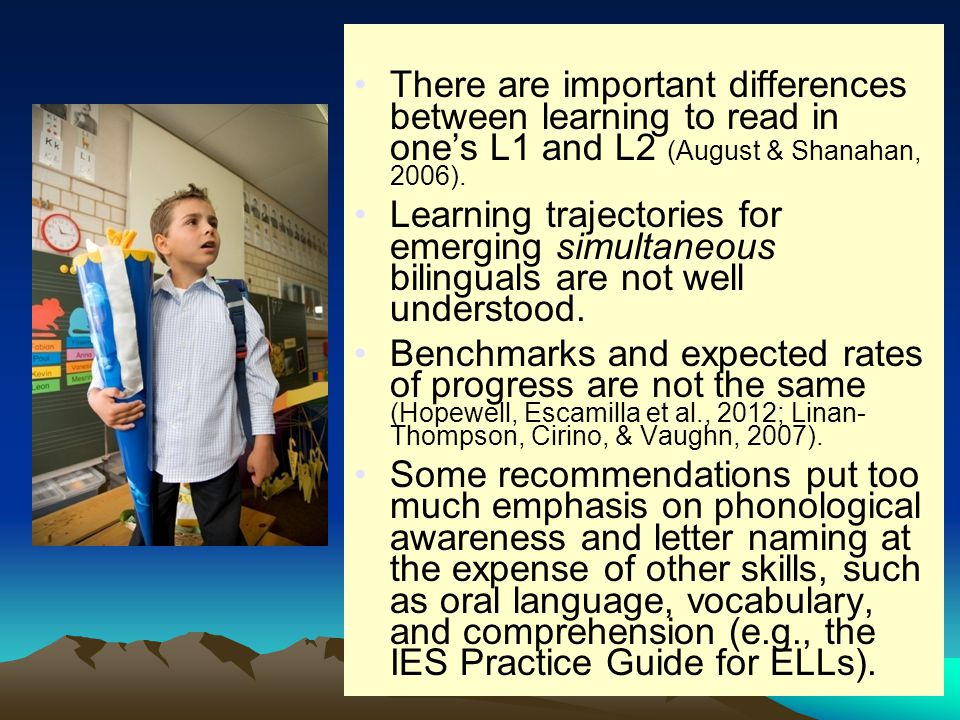 There are important differences between learning to read in one's L1 and L2 (August & Shanahan, 2006).