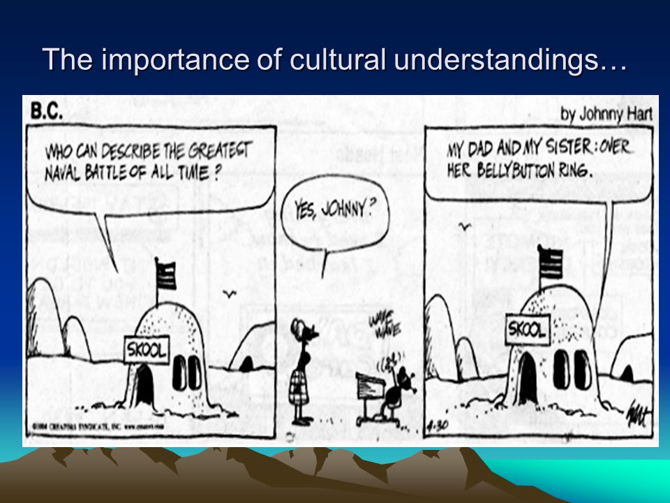 The importance of cultural understandings…