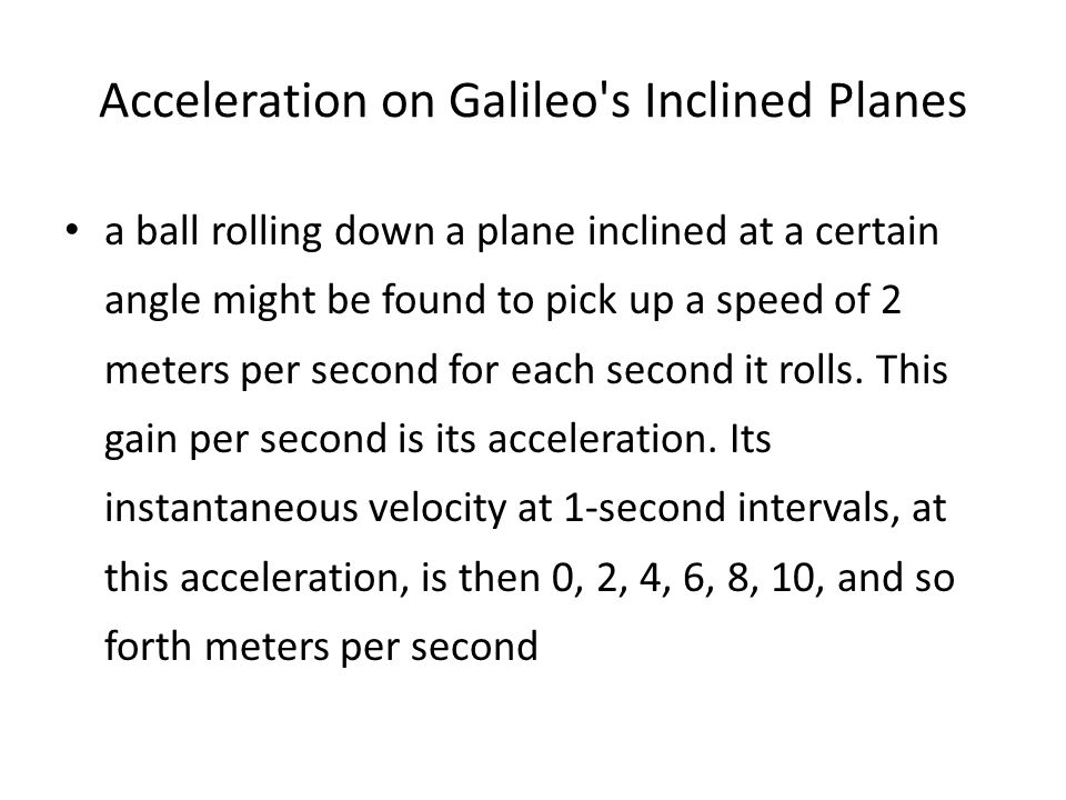 Acceleration on Galileo s Inclined Planes