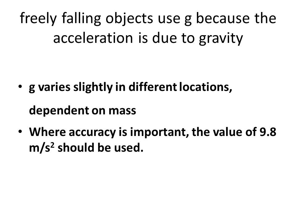 freely falling objects use g because the acceleration is due to gravity