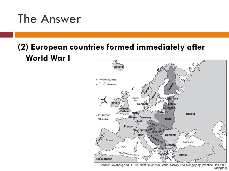 The Answer (2) European countries formed immediately after World War I
