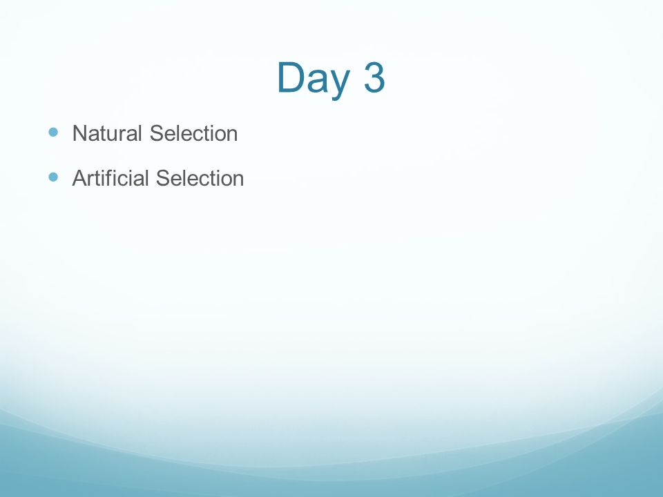 Day 3 Natural Selection Artificial Selection