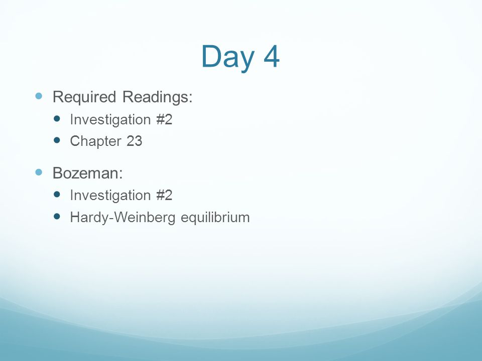 Day 4 Required Readings: Bozeman: Investigation #2 Chapter 23