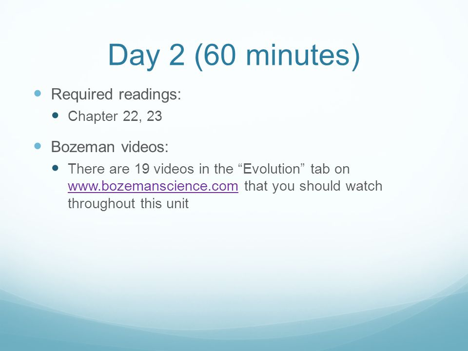 Day 2 (60 minutes) Required readings: Bozeman videos: Chapter 22, 23