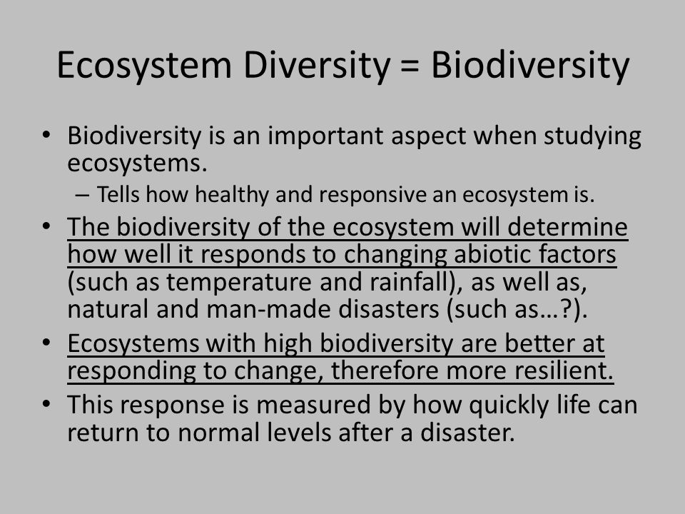 Ecosystem Diversity = Biodiversity