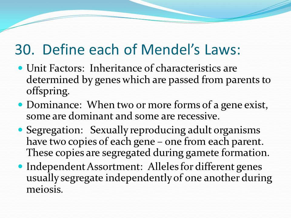 30. Define each of Mendel's Laws:
