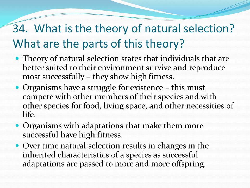 34. What is the theory of natural selection