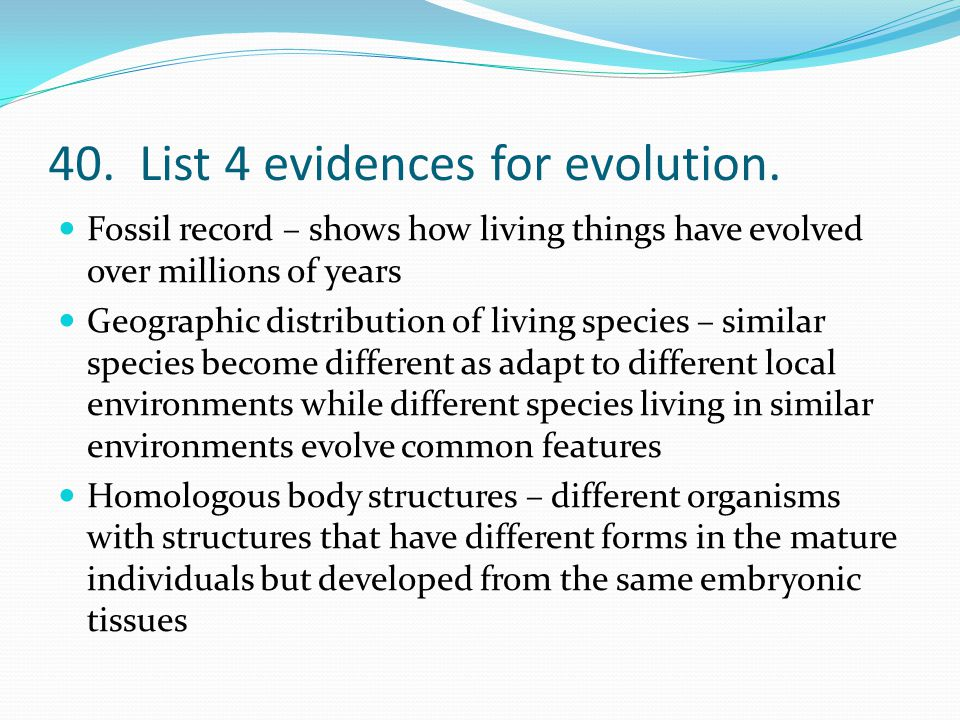 40. List 4 evidences for evolution.