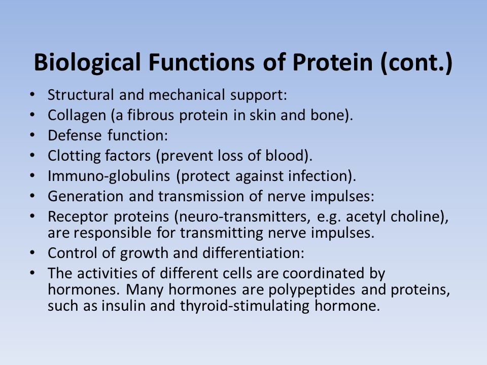 Biological Functions of Protein (cont.)