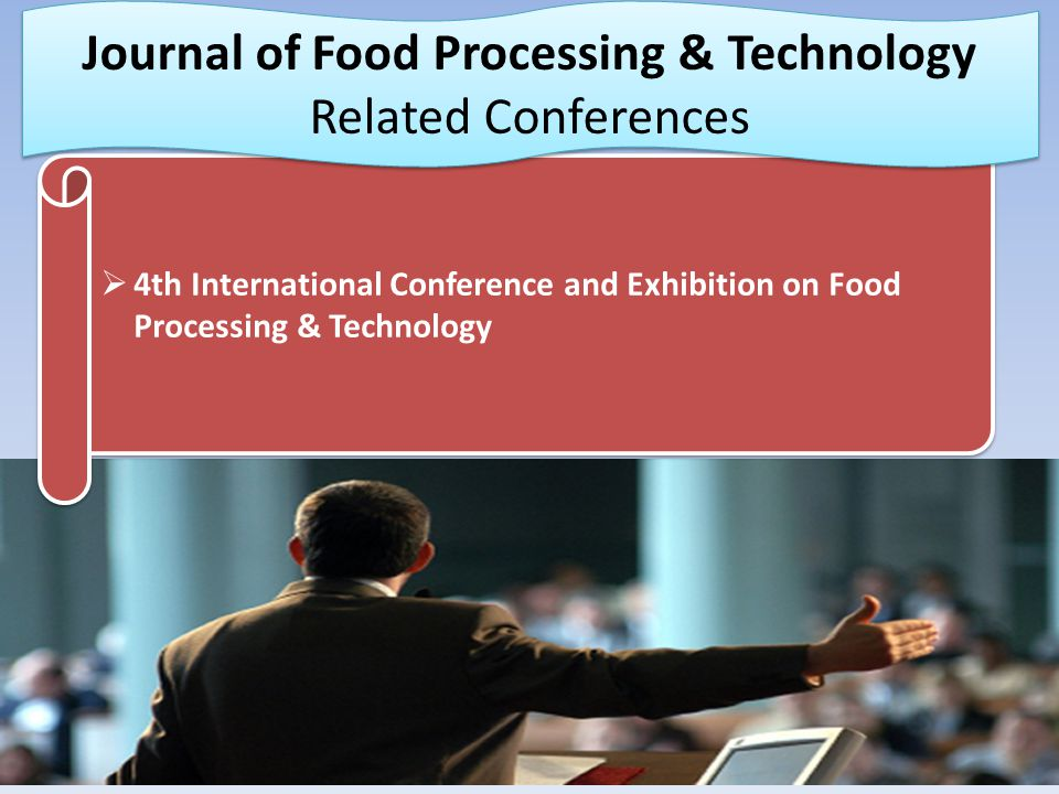 Journal of Food Processing & Technology Related Conferences