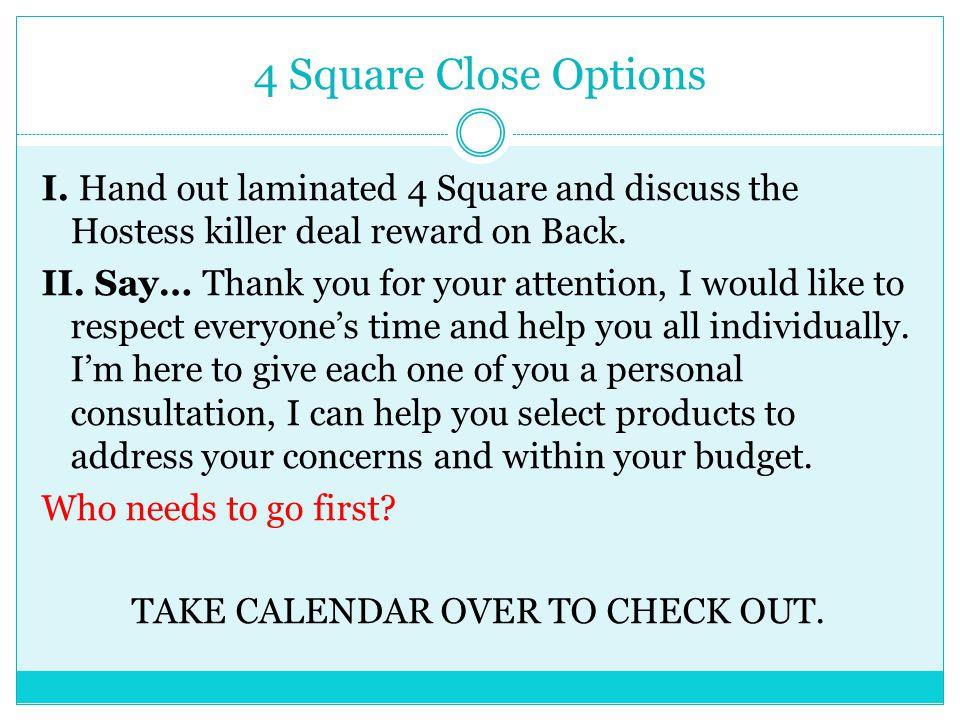 4 Square Close Options