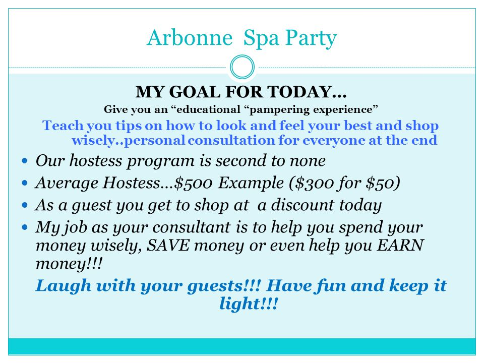 Arbonne Spa Party MY GOAL FOR TODAY…