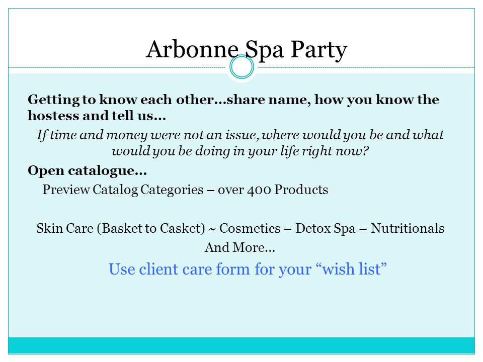 Arbonne Spa Party Use client care form for your wish list