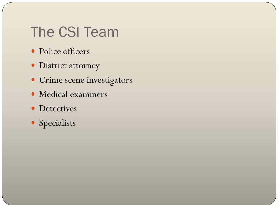The CSI Team Police officers District attorney