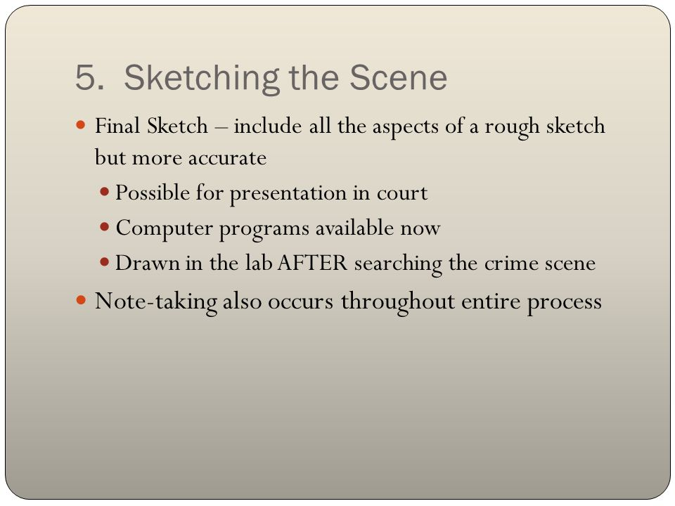 5. Sketching the Scene Final Sketch – include all the aspects of a rough sketch but more accurate.