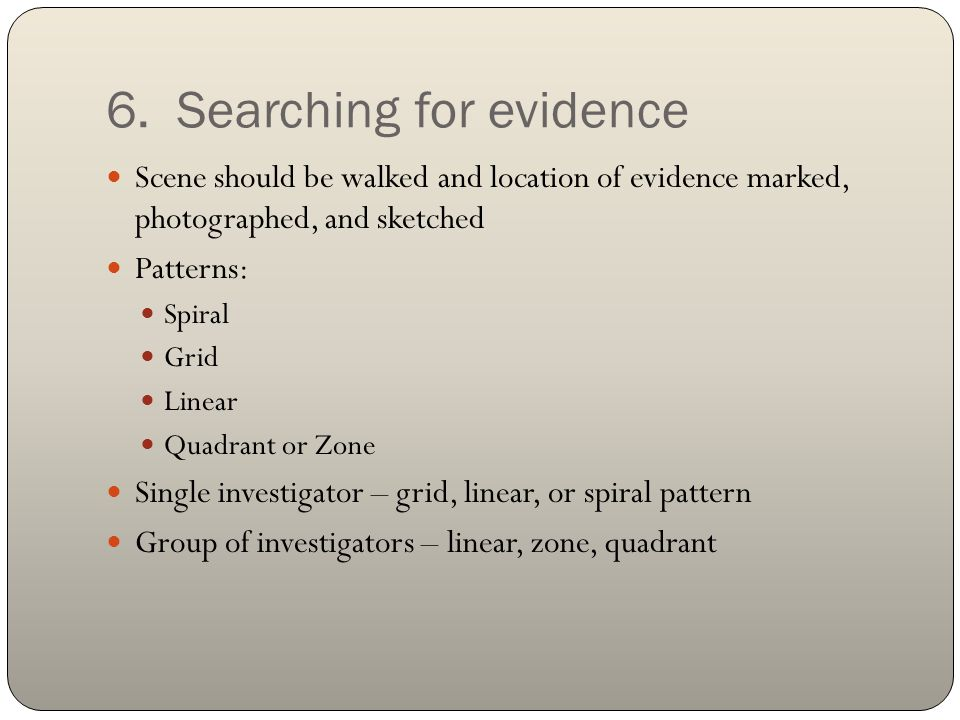 6. Searching for evidence