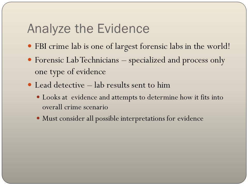 Analyze the Evidence FBI crime lab is one of largest forensic labs in the world!