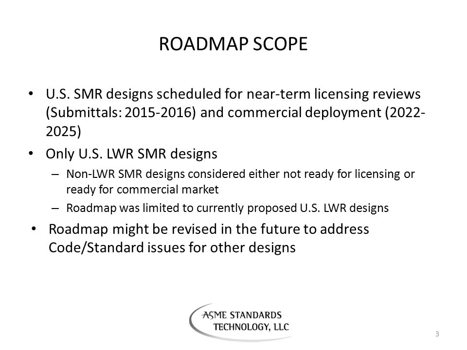 ROADMAP SCOPE U.S. SMR designs scheduled for near-term licensing reviews (Submittals: 2015-2016) and commercial deployment (2022-2025)