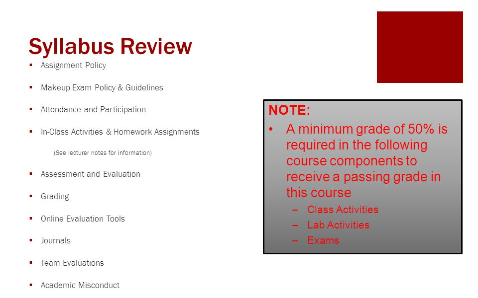 Syllabus Review Assignment Policy. Makeup Exam Policy & Guidelines. Attendance and Participation.