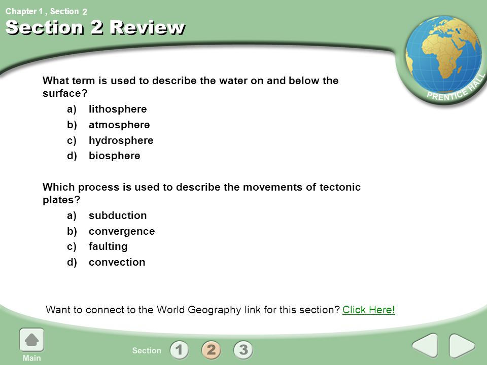 2 Section 2 Review. What term is used to describe the water on and below the surface a) lithosphere.