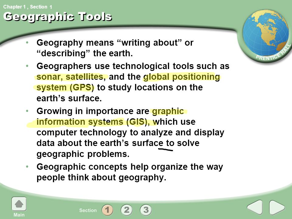 1 Geographic Tools. Geography means writing about or describing the earth.