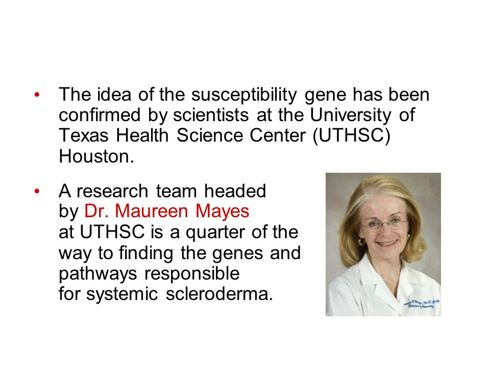 The idea of the susceptibility gene has been confirmed by scientists at the University of Texas Health Science Center (UTHSC) Houston.