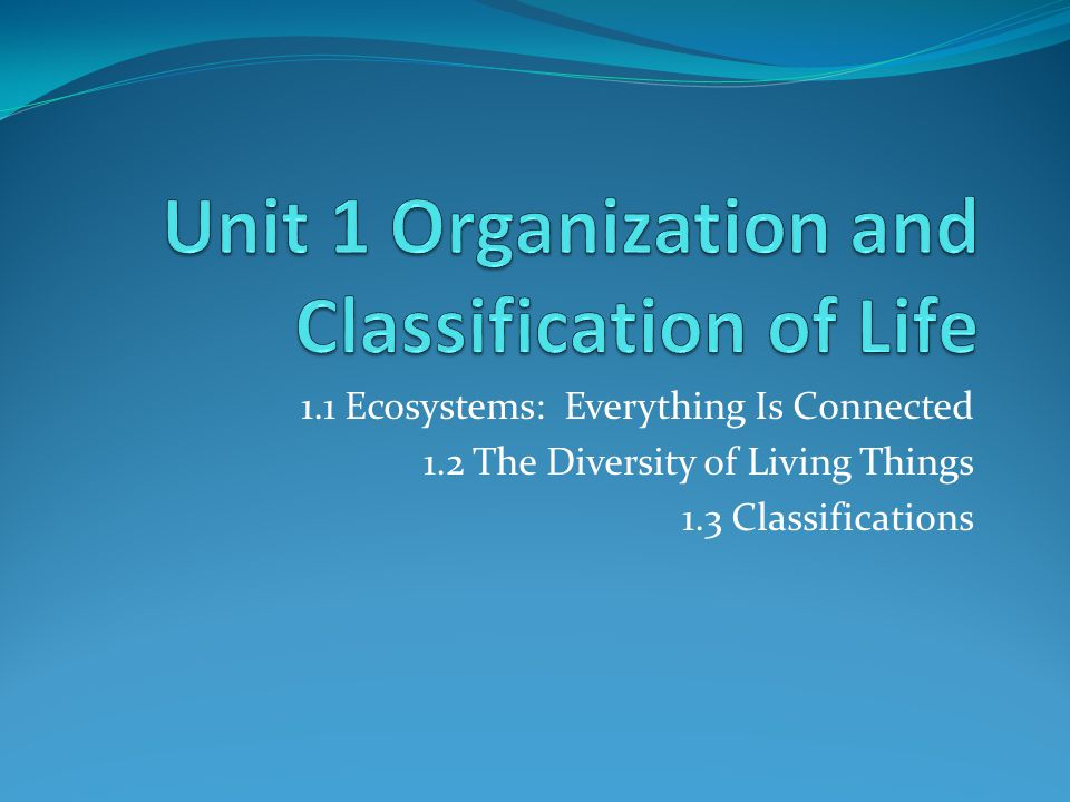 Unit 1 Organization and Classification of Life