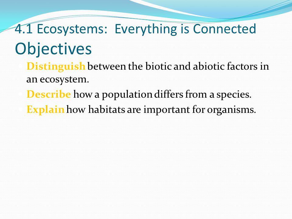4.1 Ecosystems: Everything is Connected Objectives