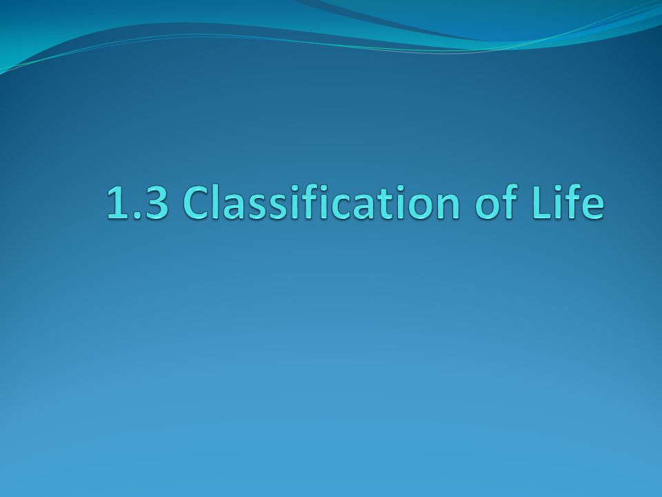 1.3 Classification of Life