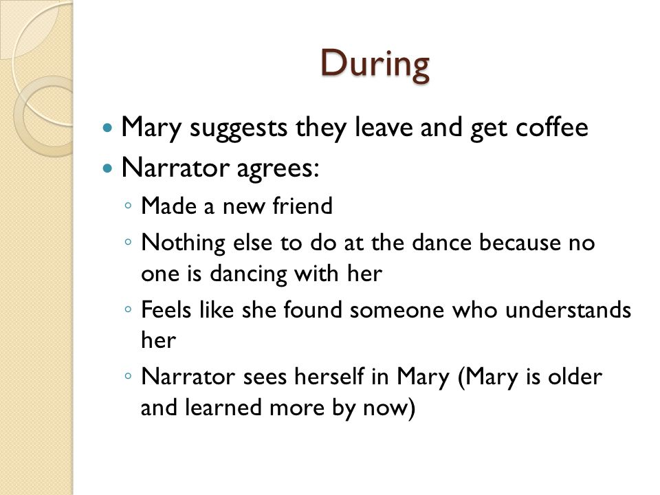 During Mary suggests they leave and get coffee Narrator agrees: