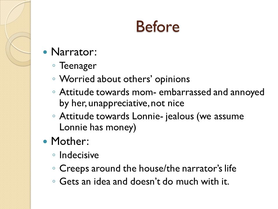 Before Narrator: Mother: Teenager Worried about others' opinions