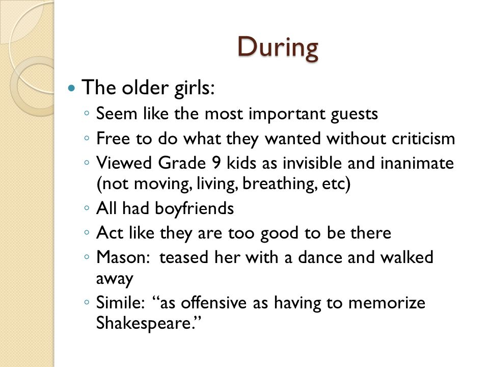 During The older girls: Seem like the most important guests