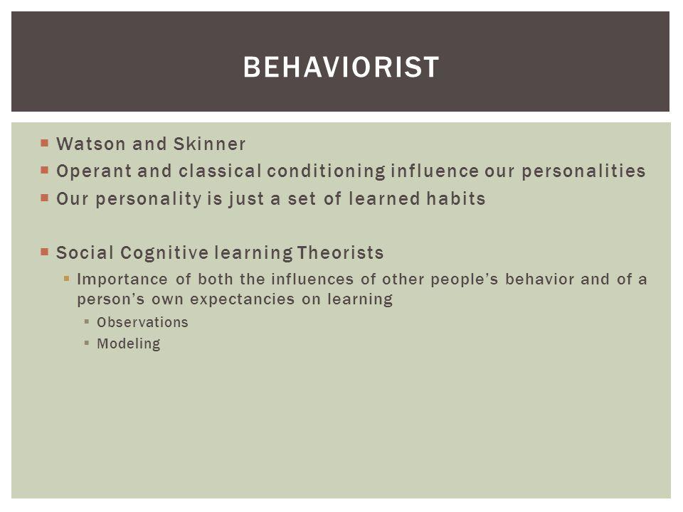 behaviorist Watson and Skinner