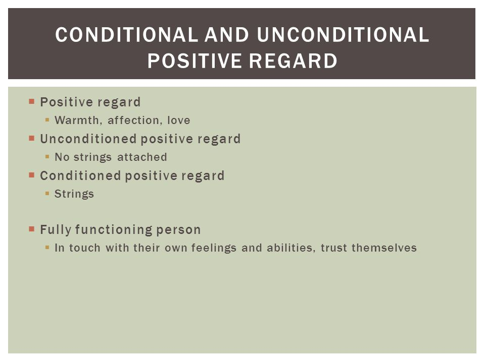 Conditional and unconditional positive regard
