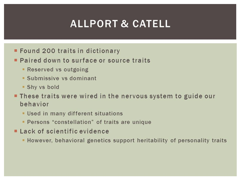 Allport & catell Found 200 traits in dictionary