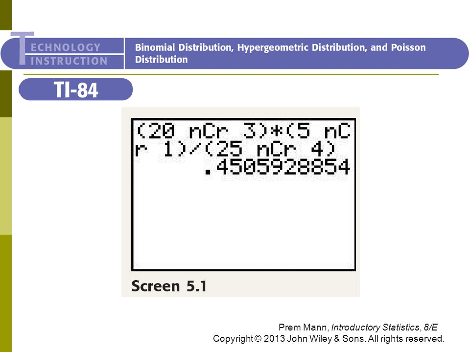 TI-84 Prem Mann, Introductory Statistics, 8/E Copyright © 2013 John Wiley & Sons.