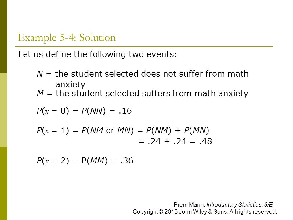 Example 5-4: Solution Let us define the following two events: