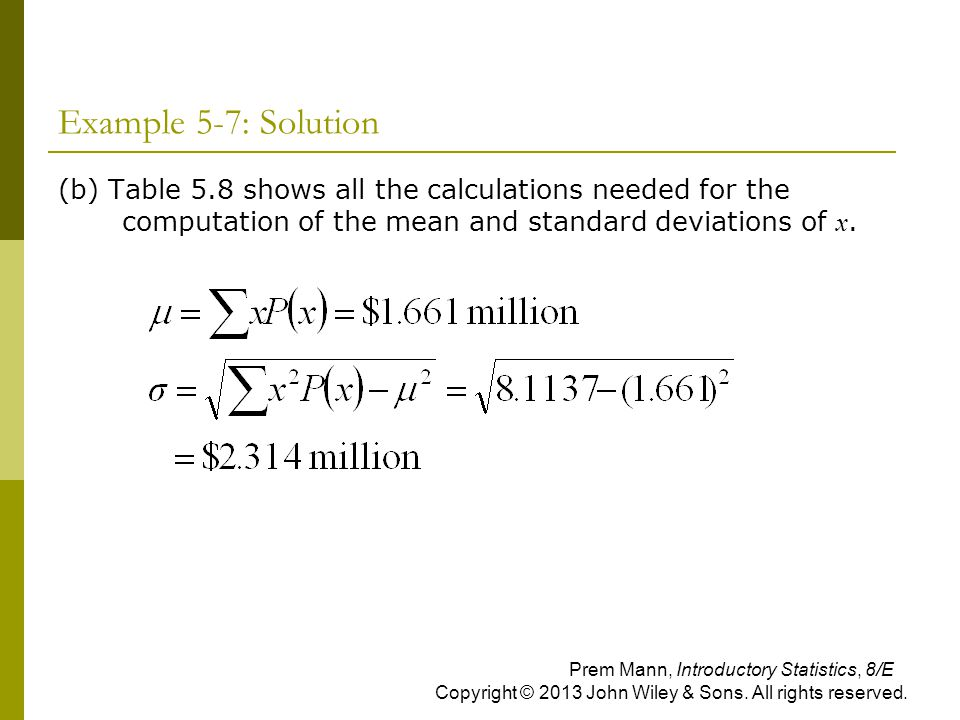 Example 5-7: Solution (b) Table 5.8 shows all the calculations needed for the computation of the mean and standard deviations of x.